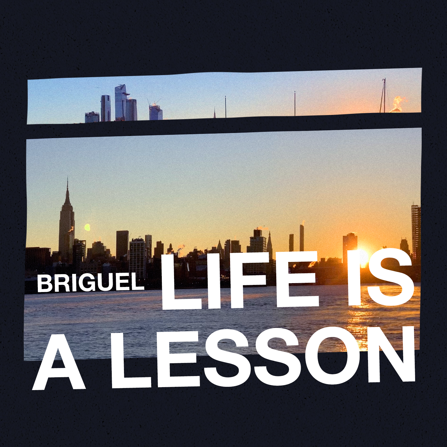 briguel life is a lesson