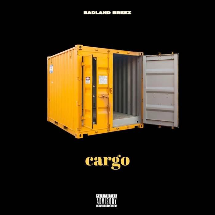 Badland Breez – Cargo (Prod by Sarato)